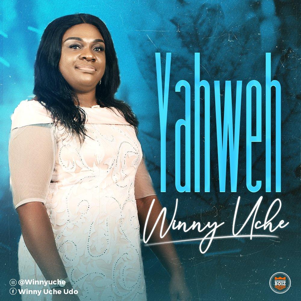 DOWNLOAD Music: Winny Uche – Yahweh