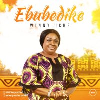 DOWNLOAD Music: Winny Uche - Ebubedike