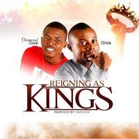 DOWNLOAD Music: Desmond Great & Ginis - Reigning As Kings