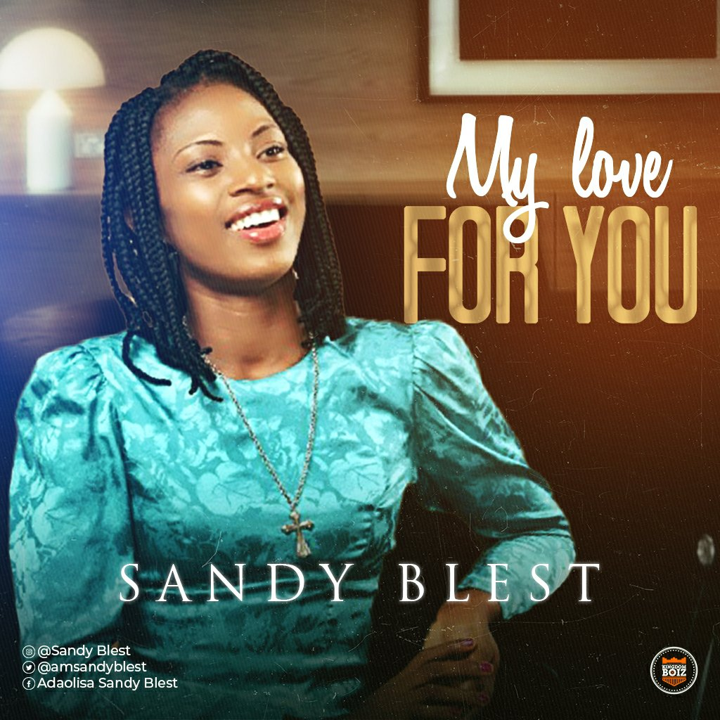 DOWNLOAD Music: Sandy Blest – My Love For You