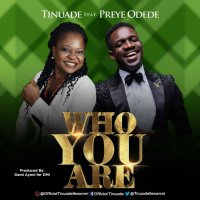DOWNLOAD Music: Tinuade - Who you Are (ft. Preye Odede)