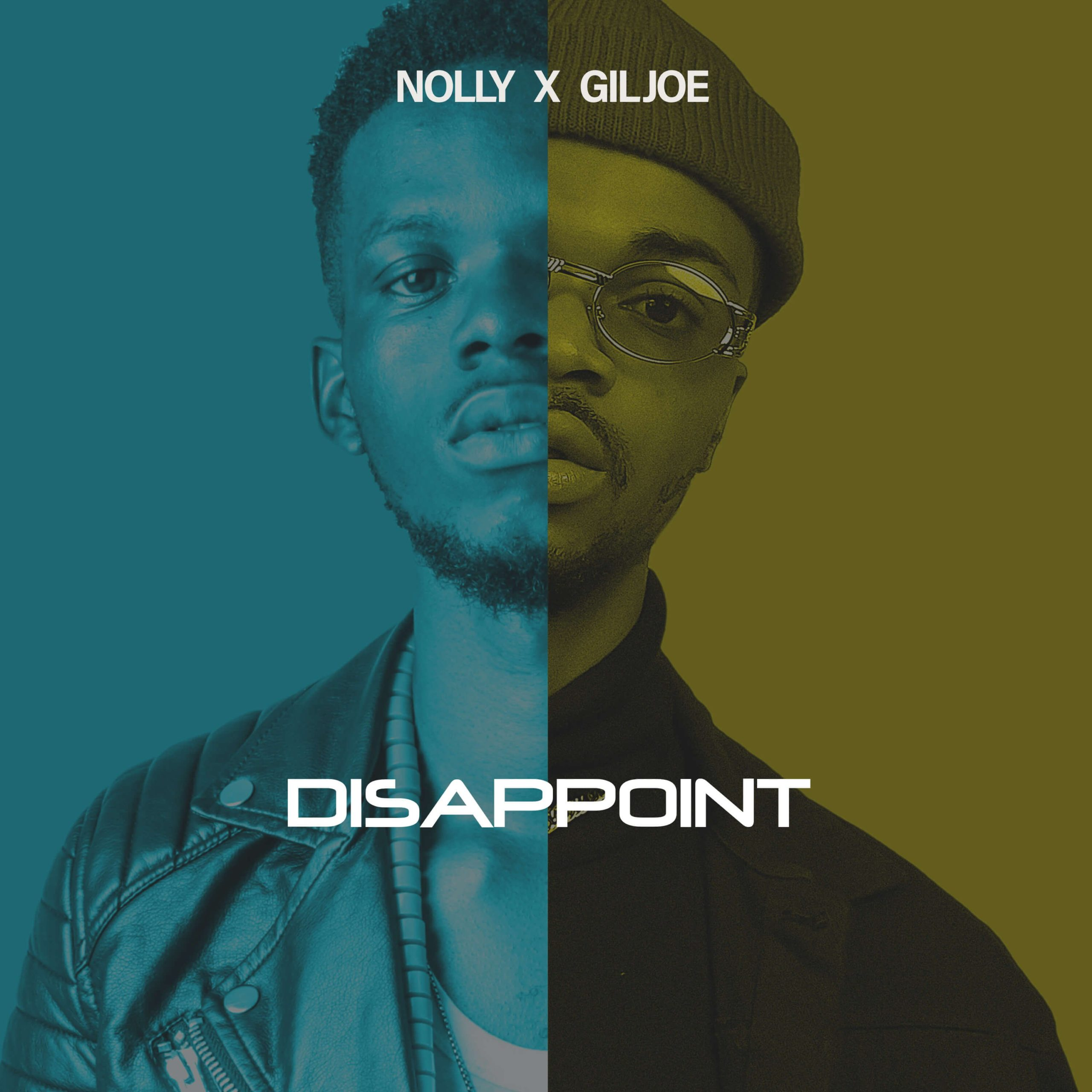 DOWNLOAD Music: Nolly – Disappoint (ft. Gil Joe)