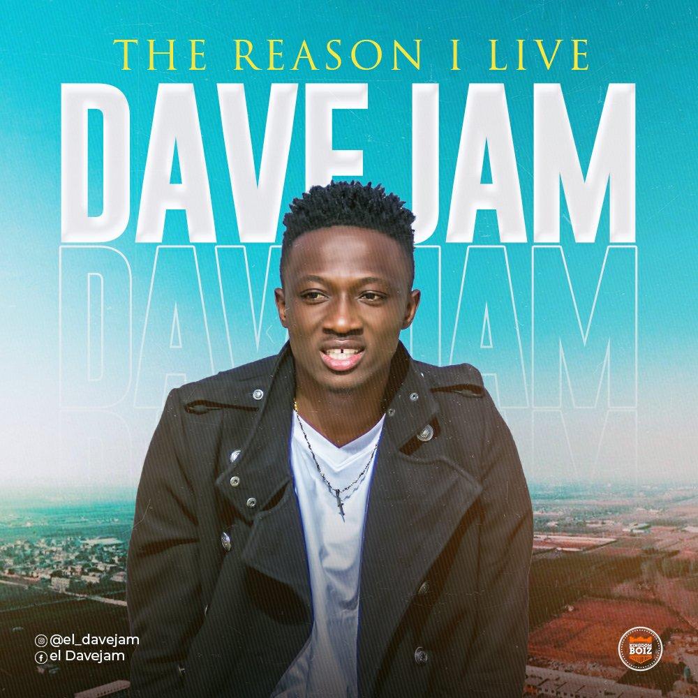 MUSIC Video: DaveJam – The Reason I Live