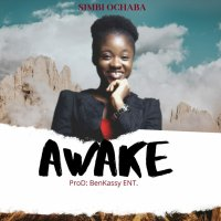 DOWNLOAD Music: Simbi Ochaba - Awake