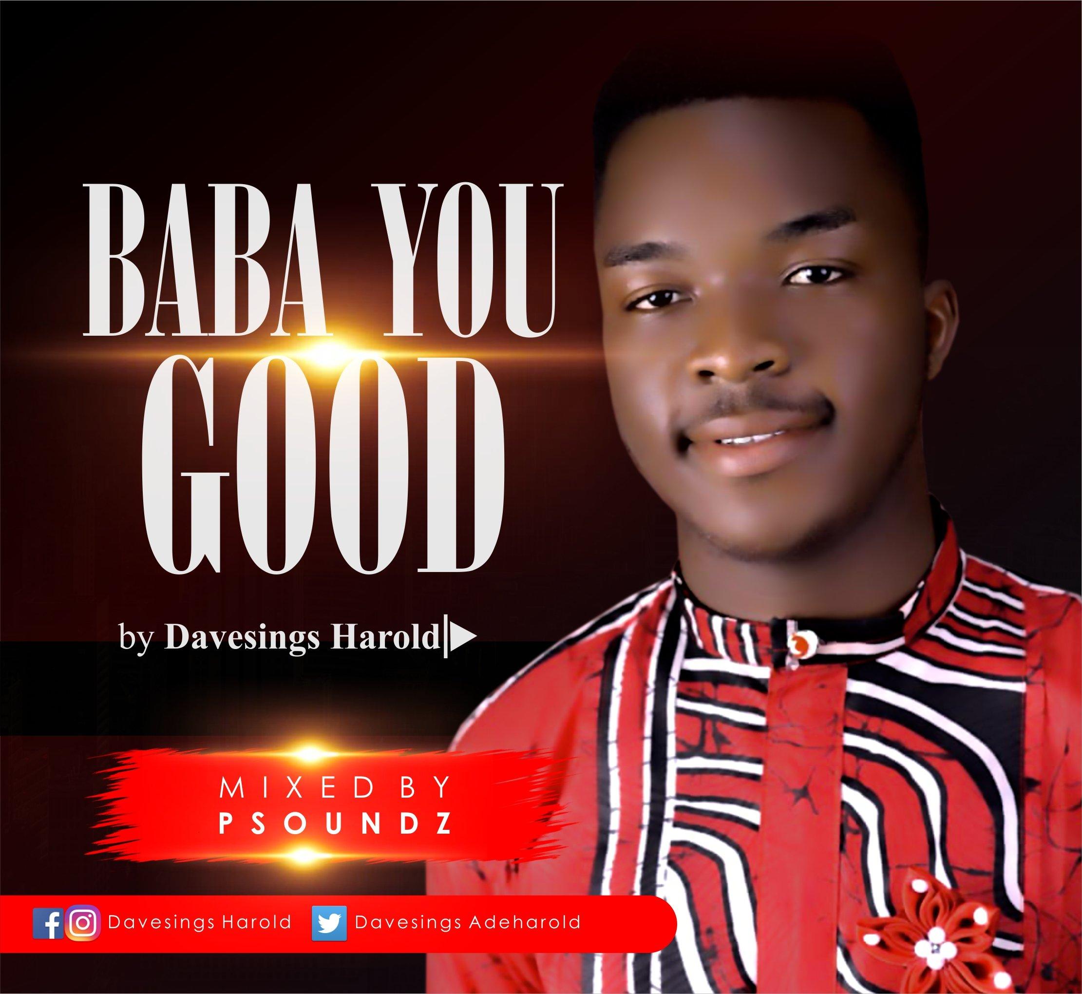 DOWNLOAD Music: Davesings Harold– Baba You Good