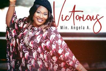 Min. Angela A. – Victorious.