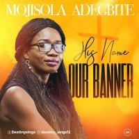 Music: Mojisola Adegbite - His Name Our Banner