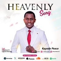 DOWNLOAD Music: Kayode Peace - Heavenly Song