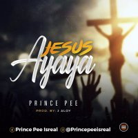 DOWNLOAD Music: Prince Pee - Jesus Ayaya