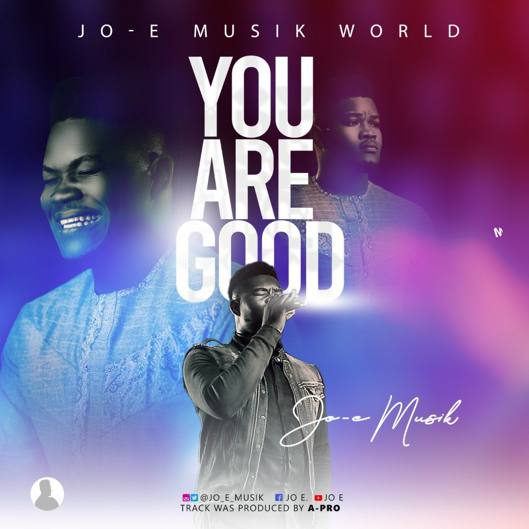 DOWNLOAD Music: Jo-E – You Are Good