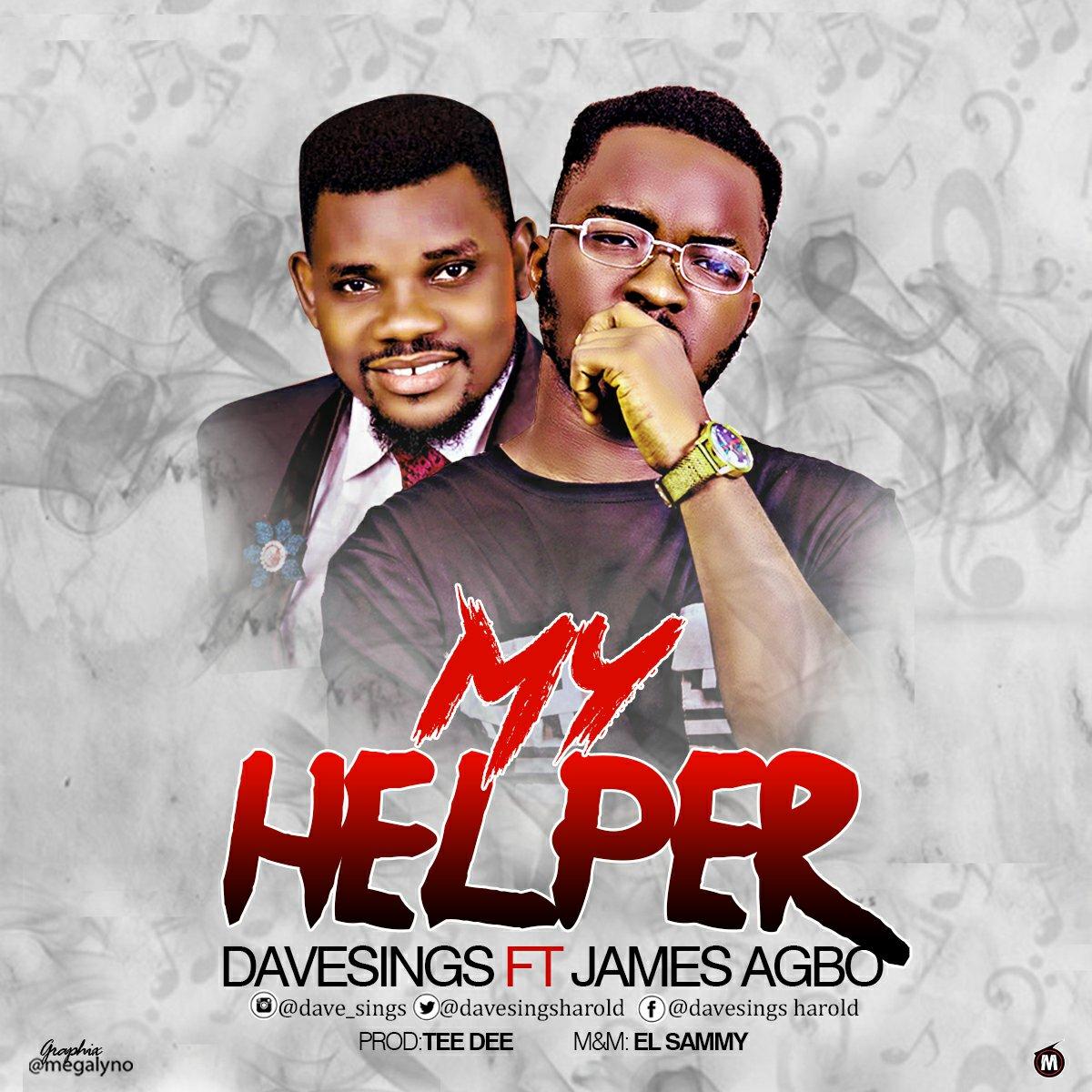 DOWNLOAD Music: Davesings Harold – My Helper (ft. James Agbo)