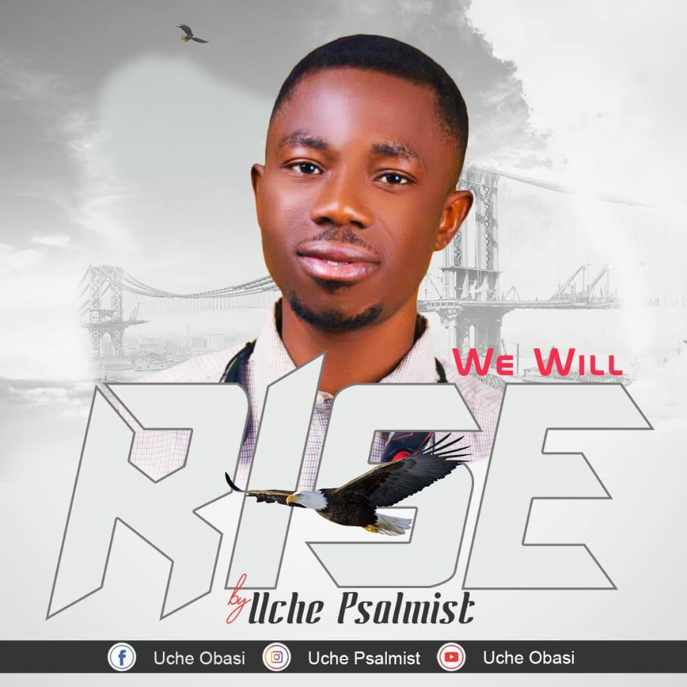 DOWNLOAD Music: Uche Psalmist – We Will Rise
