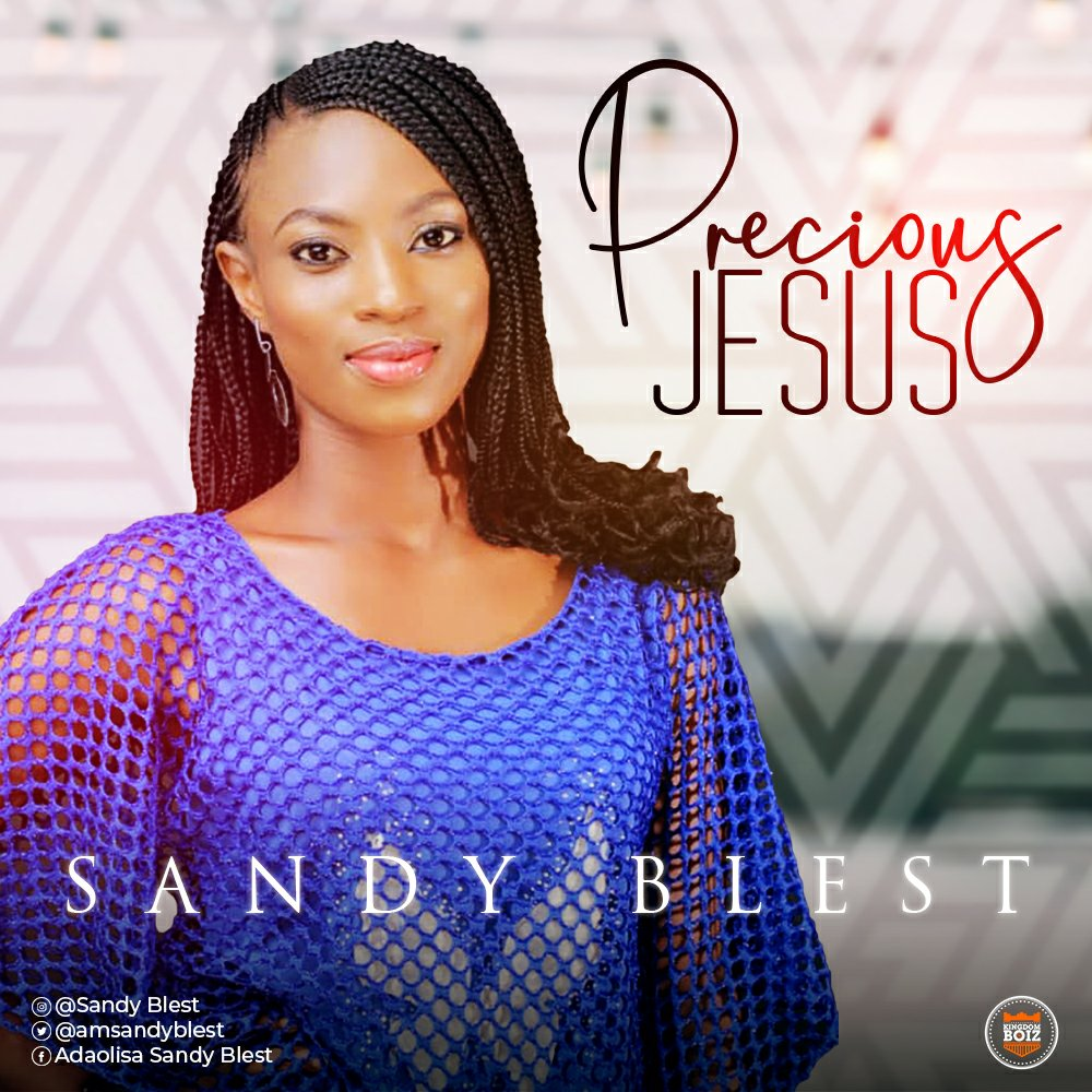 DOWNLOAD Music: Sandy Blest – Precious Jesus