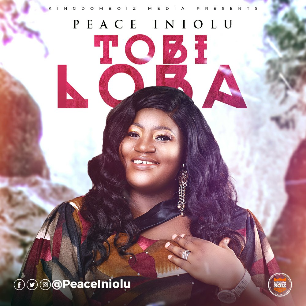 DOWNLOAD Music: Peace Iniolu – Tobi Loba