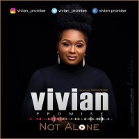 DOWNLOAD Music: Vivian Promise - Not Alone