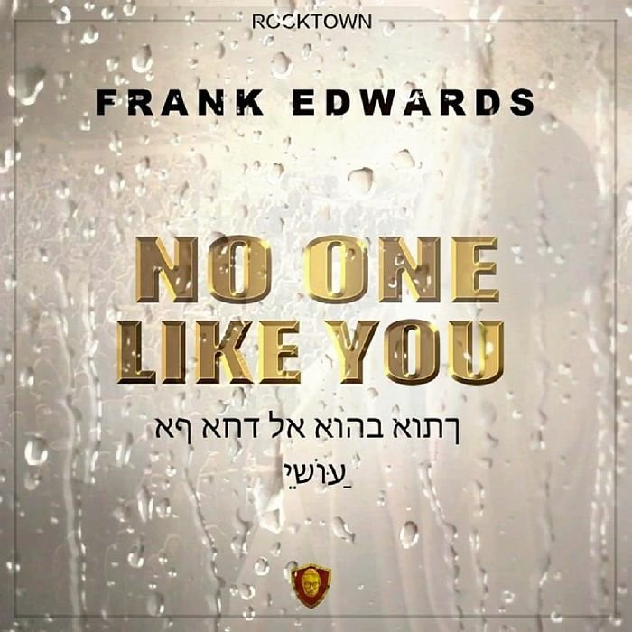 DOWNLOAD Music: Frank Edwards – No One Like You