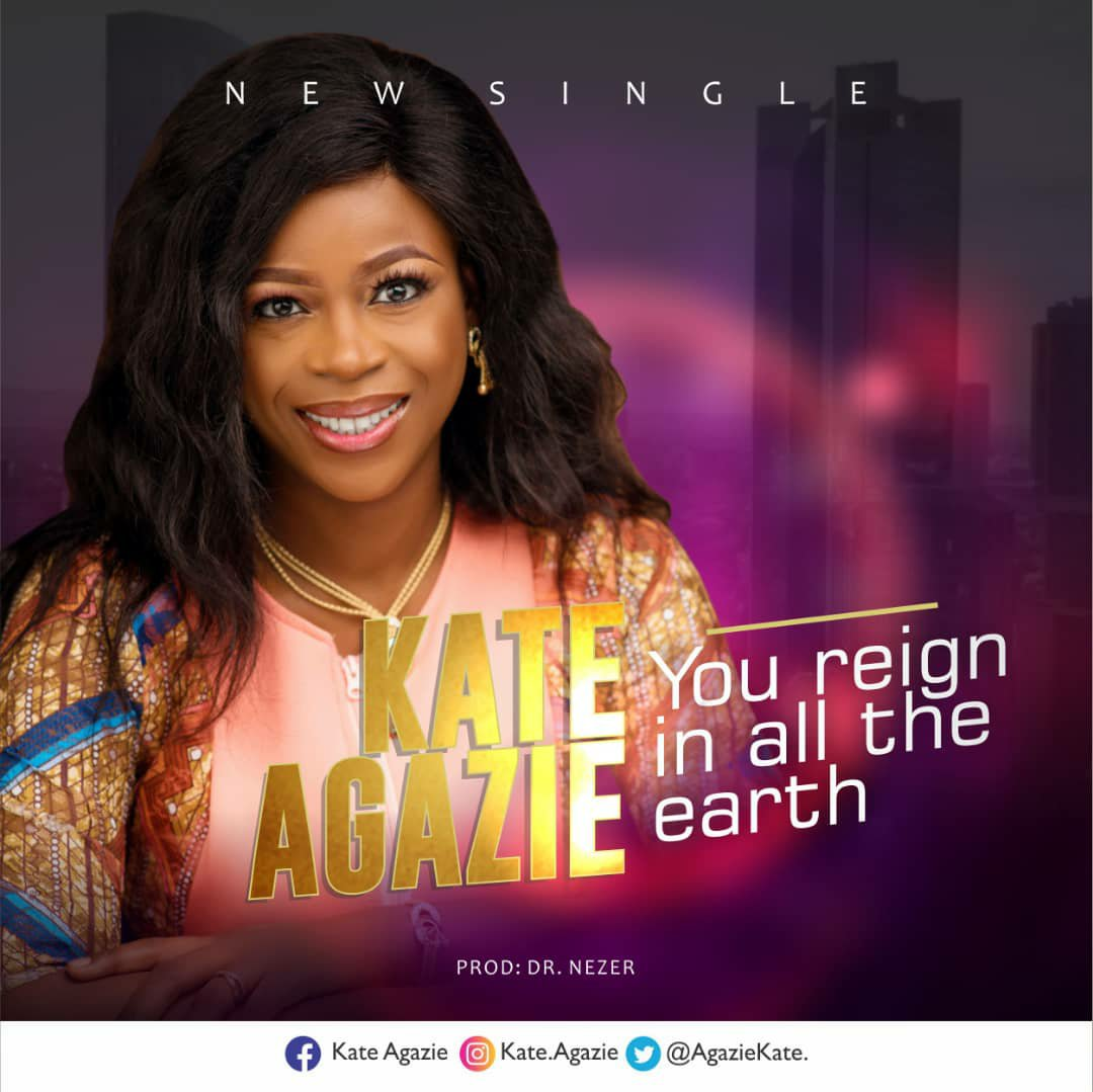 DOWNLOAD Music: Kate Agazie – You Reign In All The Earth