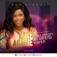 DOWNLOAD Music: Kate Agazie - You Reign In All The Earth