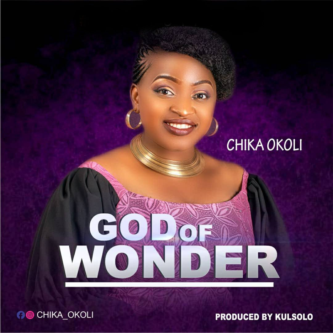 DOWNLOAD Music: chika okoli – God of wonder