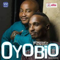 DOWNLOAD Music: Wordsmith - Oyobio (Ft.victor Edumoh)