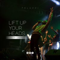 MUSIC Video + Audio: Tolucci - Lift Up Your Heads