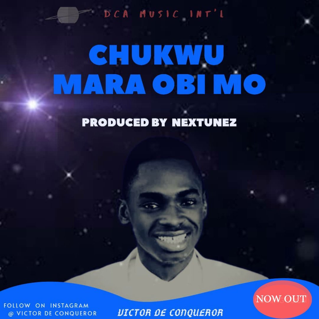 DOWNLOAD Music: Victor De Conqueror – Chukwu Mara Obi Mo