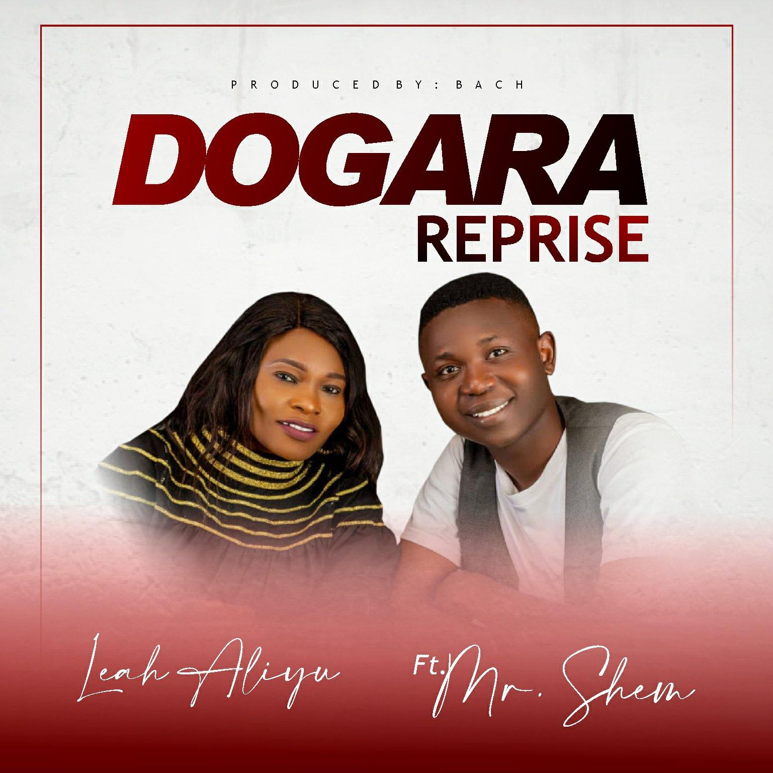 DOWNLOAD Music: Leah Aliyah – Dogara (ft. Mr. Shem)