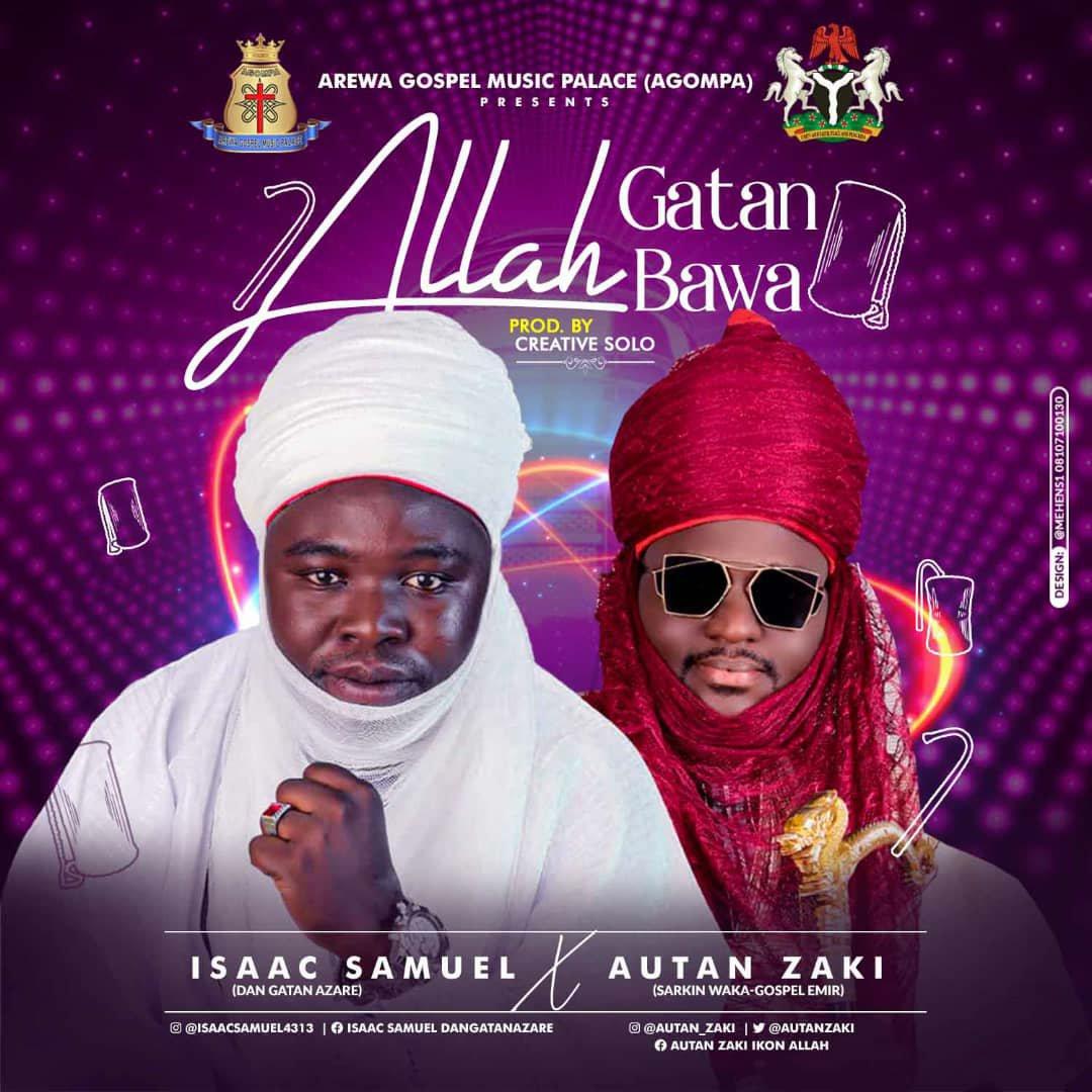 DOWNLOAD Music: Isaac Samuel – Allah Gatan Bawa (ft. Autan Zaki)