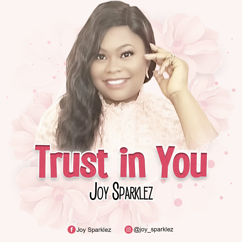 DOWNLOAD Music: Joy Sparklez – Trust In You