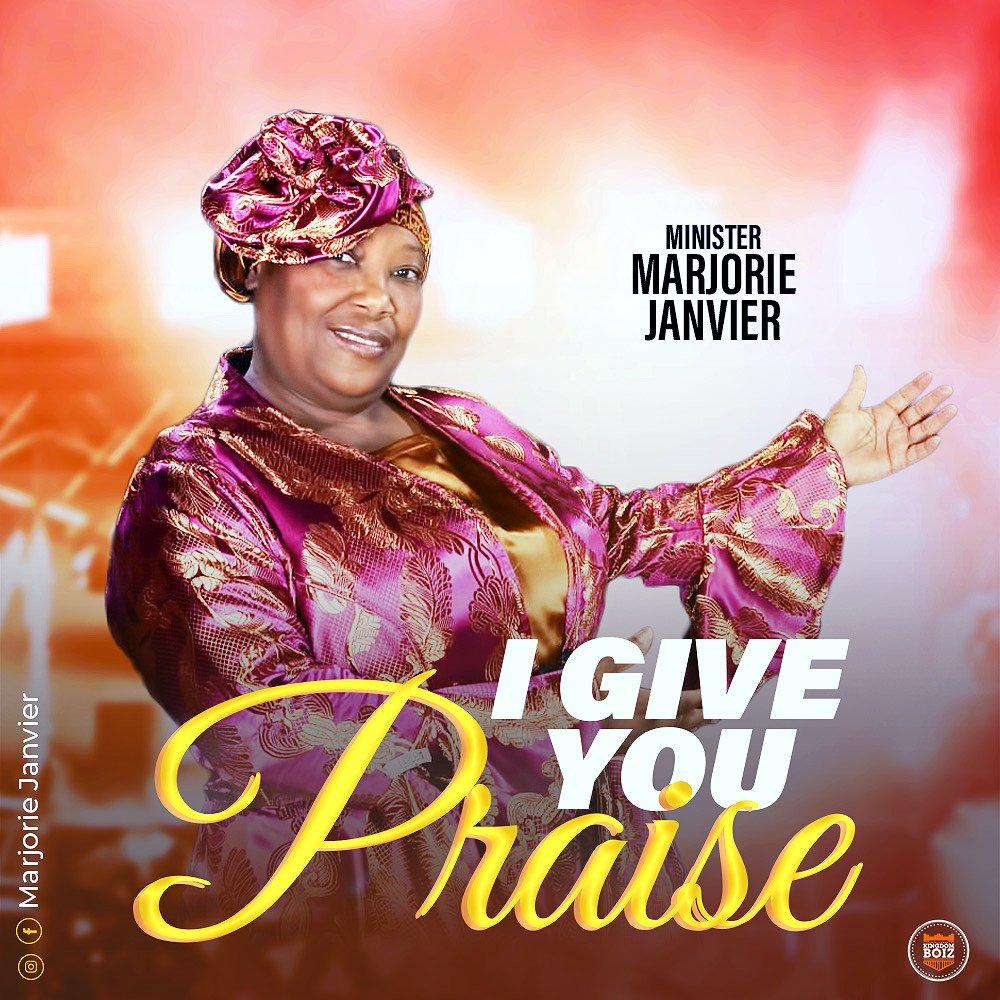 DOWNLOAD Music: Marjorie Janvier – I Give You Praise