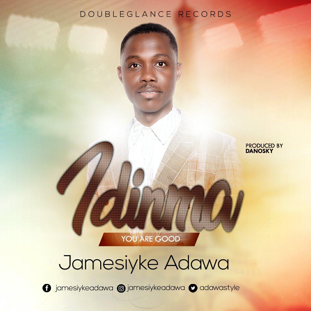 DOWNLOAD Music: James Iyke Adawa – Idi Nma (You Are Good)