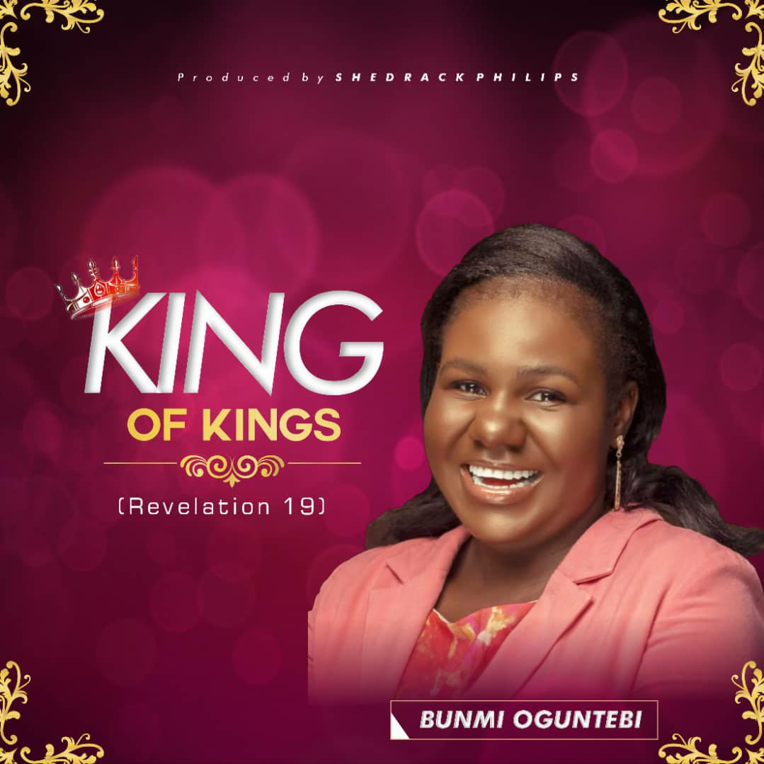 DOWNLOAD Music: Bunmi Oguntebi – King Of Kings