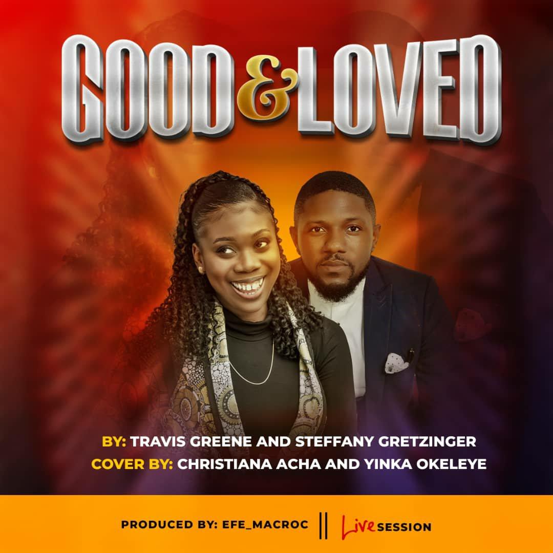 DOWNLOAD Music: Christiana Acha & Yinka Okeleye – Good And loved (Cover)