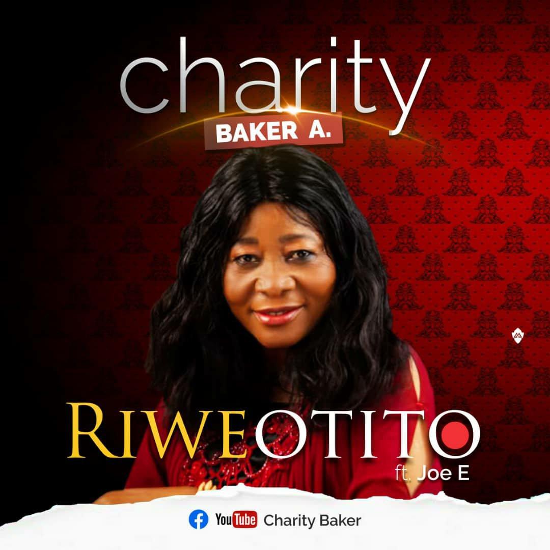 DOWNLOAD Music: Charity Baker A. – Riweotuto (ft. Joe. E)
