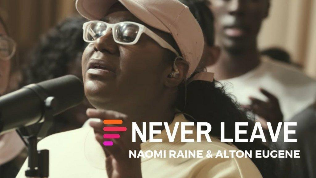 DOWNLOAD Music: Maverick City Music – Never Leave (ft. Naomi Raine & Alton Eugene)