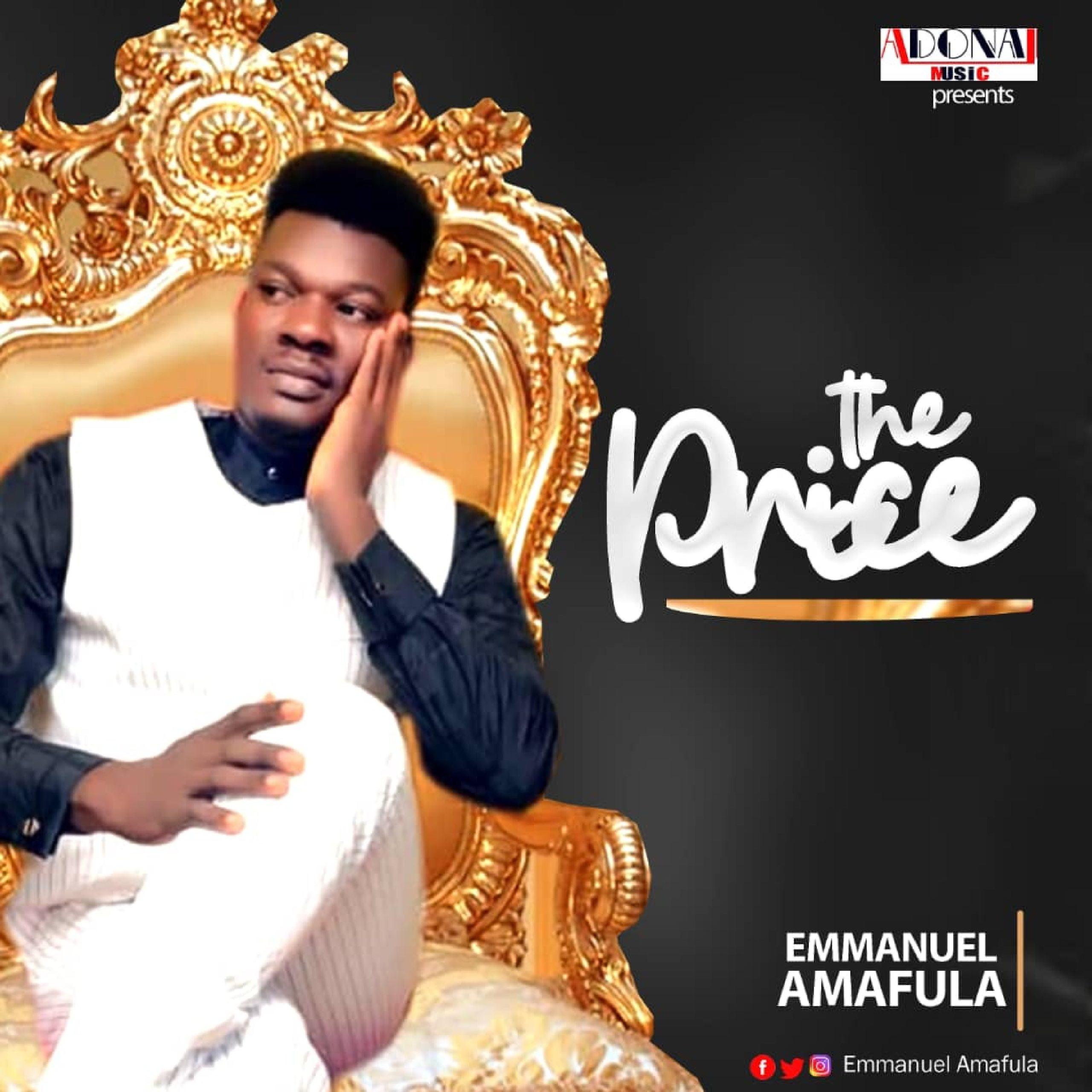 DOWNLOAD Music: Emmanuel amafula – The Price