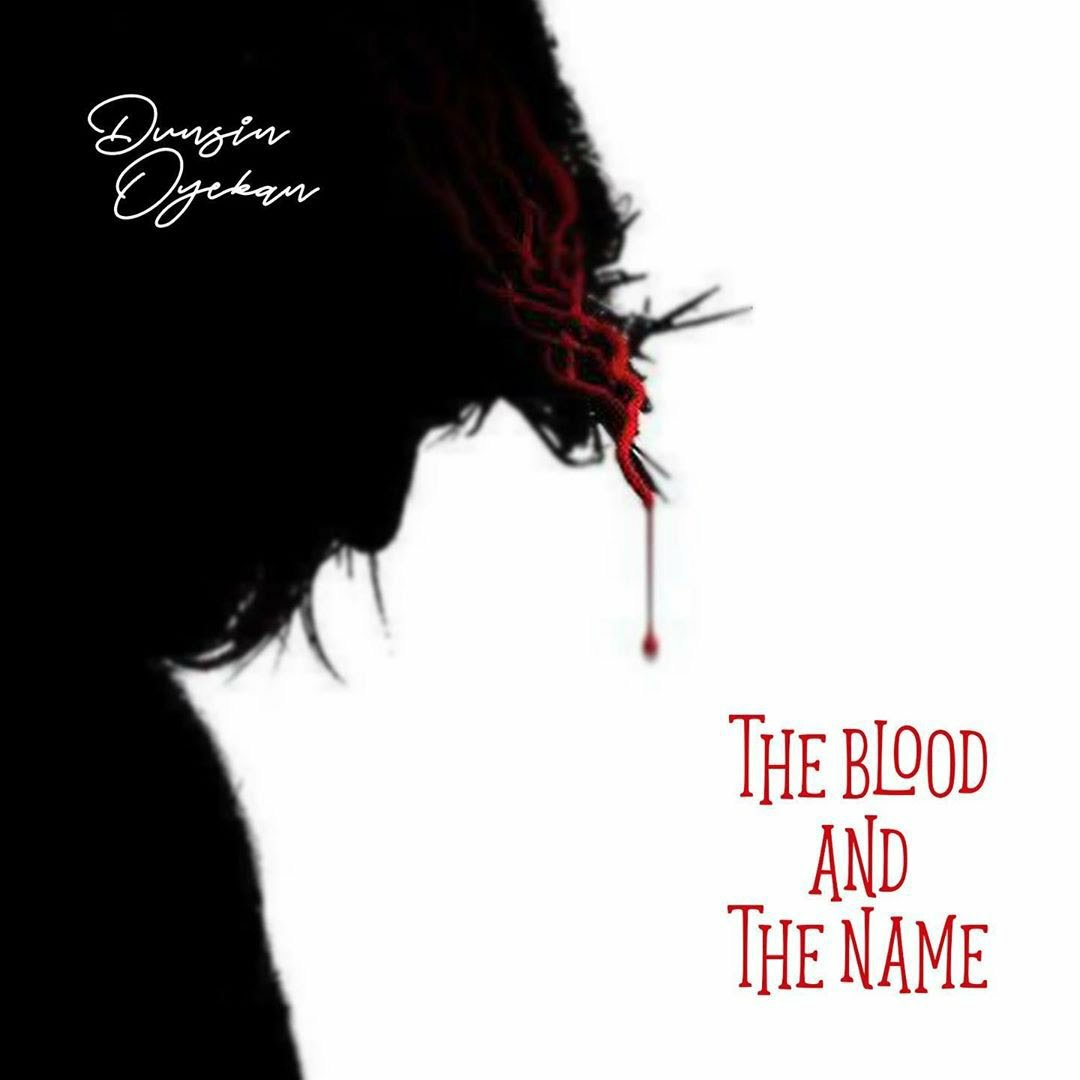 DOWNLOAD Music: Dunsin Oyekan – The Blood And The Name