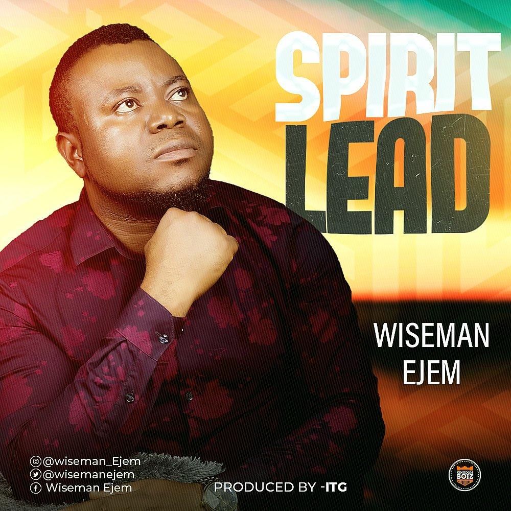 DOWNLOAD Music: Wiseman Ejem – Spirit Lead