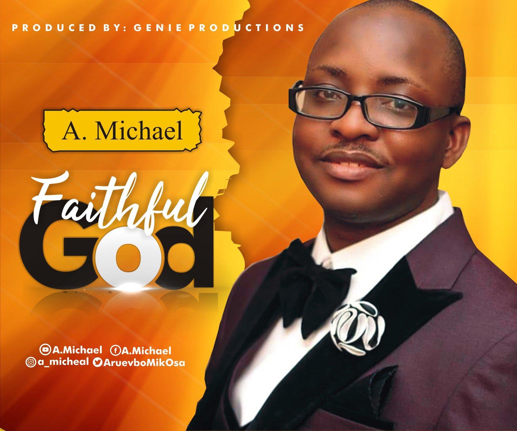DOWNLOAD Music: A. Michael –  Faithful God