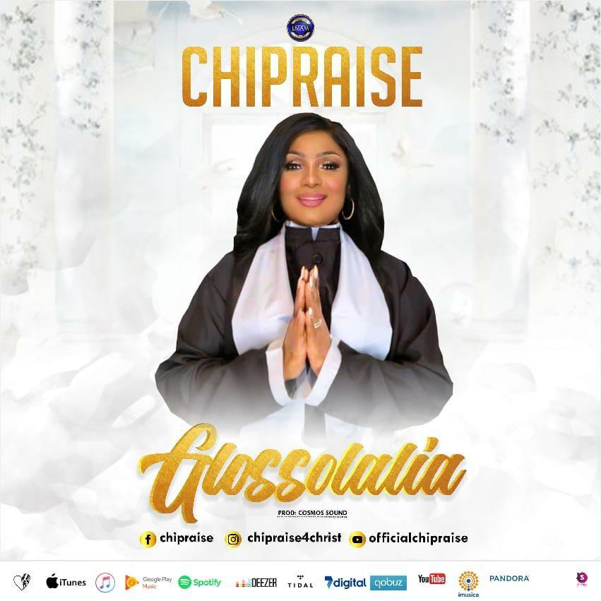 DOWNLOAD Music: ChiPraise – Glossolalia