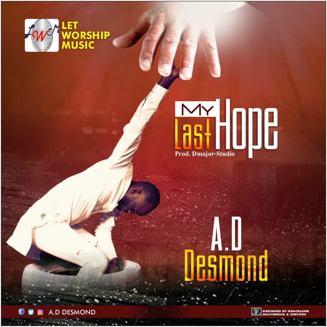 DOWNLOAD Music: A.D Desmond – My Last Hope