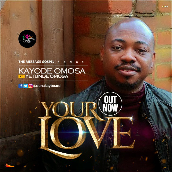 DOWNLOAD Music: Kayode Omosa – Your Love (ft. Yetunde Omosa)
