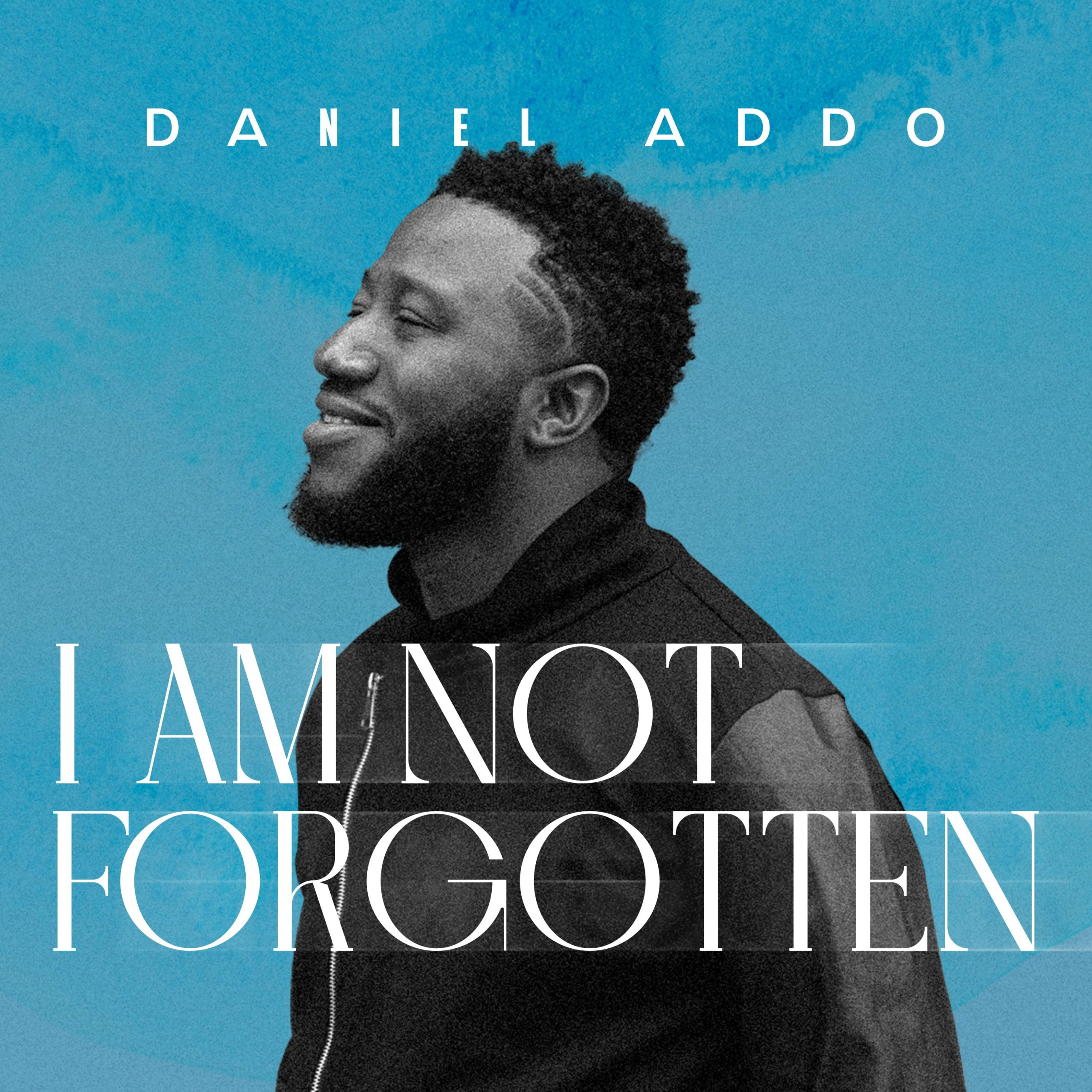 DOWNLOAD Music: Daniel Addo – I Am Not Forgotten
