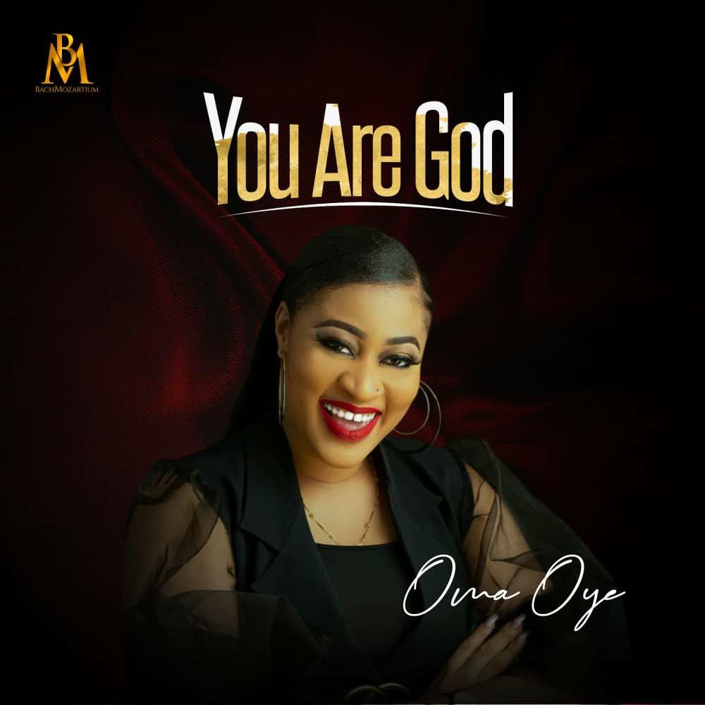 Lyrics: Oma Oye – You Are God