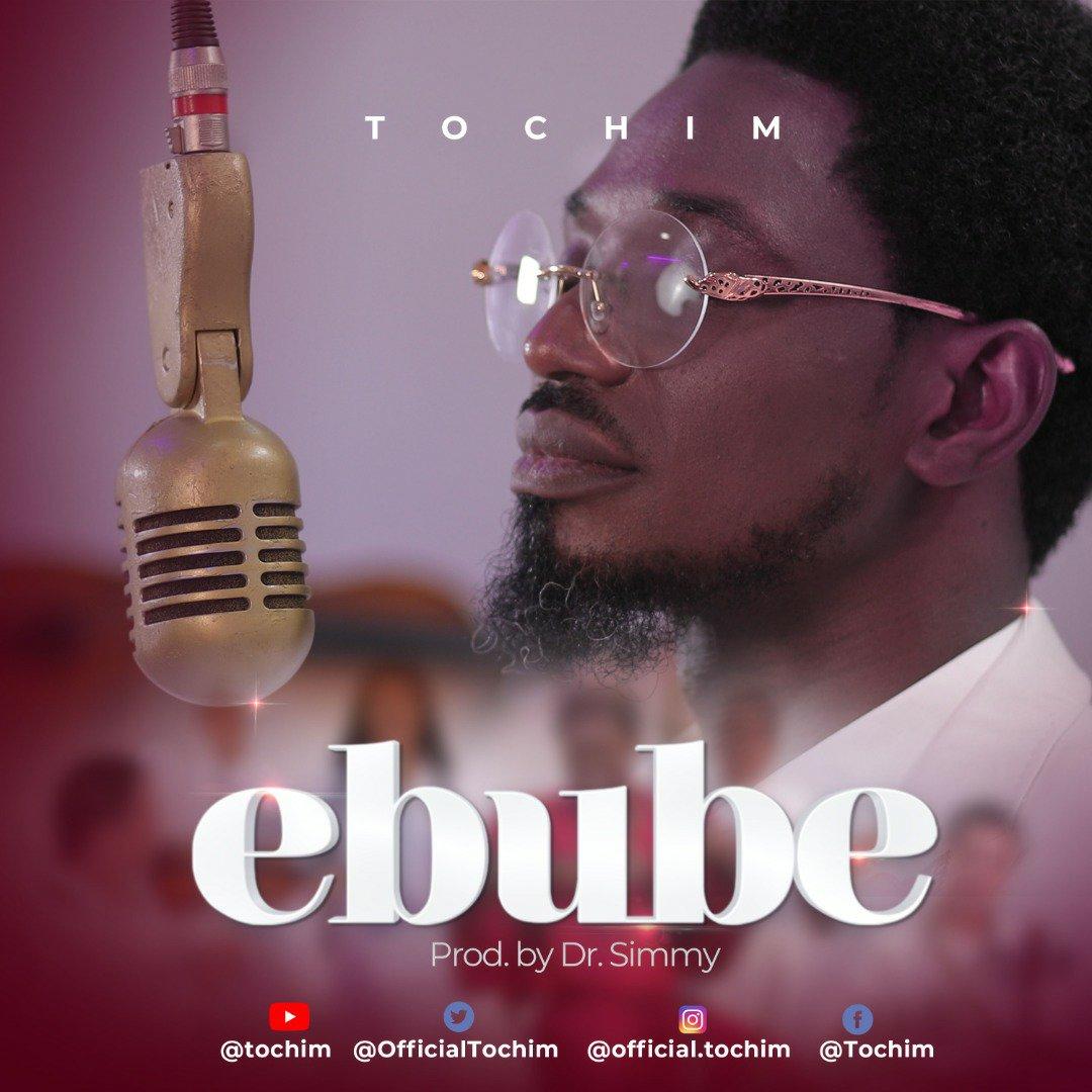 DOWNLOAD Music: Tochim – Ebube