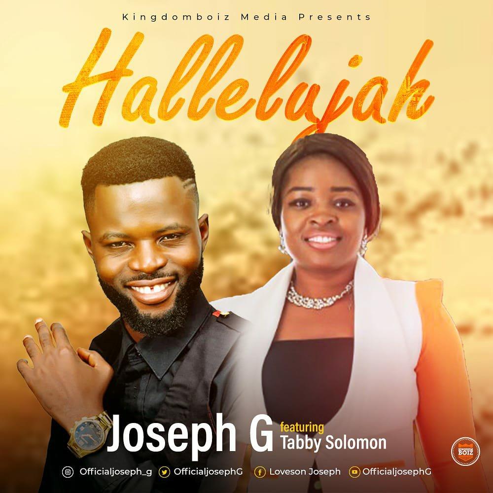 MUSIC Video + Audio: Joseph G – Hallelujah (ft. Tabby Solomon)