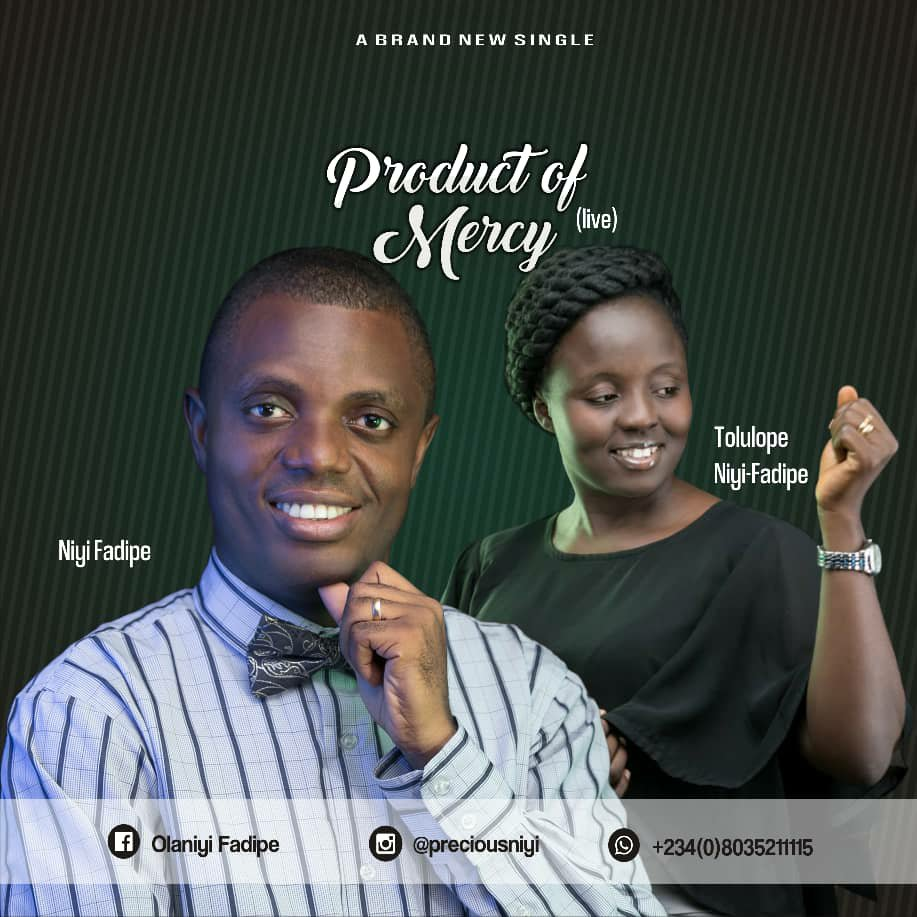 DOWNLOAD Music: Niyi Fadipe – Product Of Mercy (Live) ft. Tolulope Niyi Fadipe