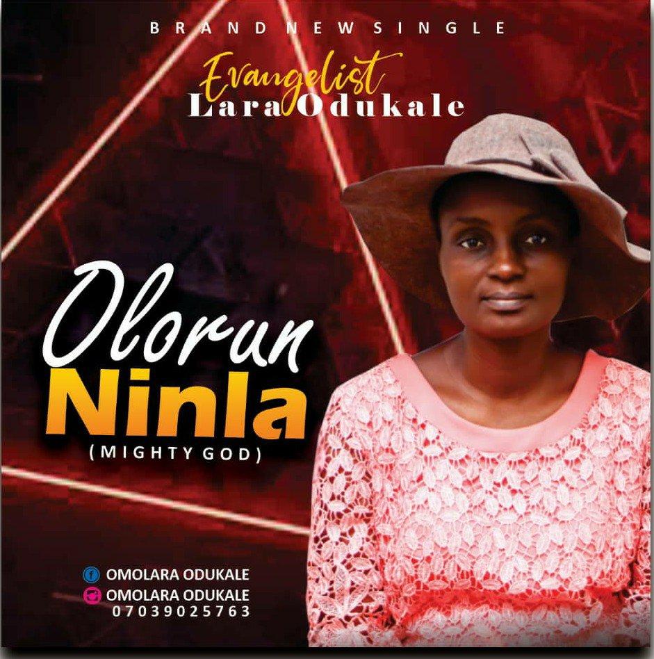 DOWNLOAD Music: Evangelist Lara Odukale –                        Olorun Ninla (Mighty God)