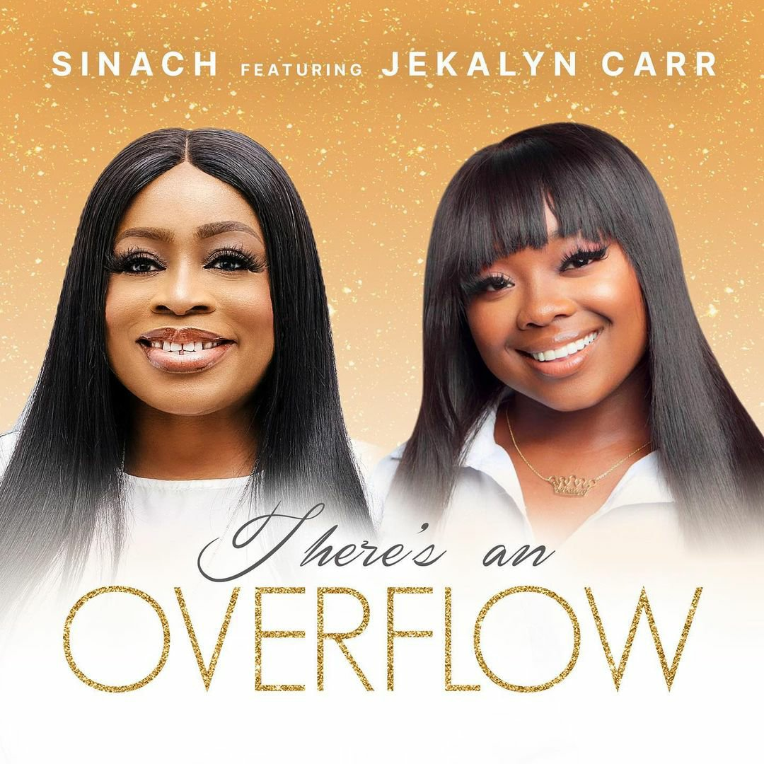 DOWNLOAD Music: Sinach   – There's An Overflow (ft. Jekalyn Carr)