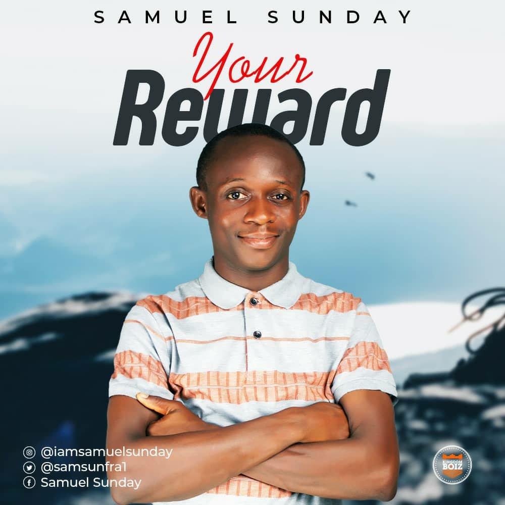 DOWNLOAD Music: Samuel Sunday – Your Reward